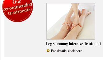 Leg Slimming Intensive Treatment  For details, click here