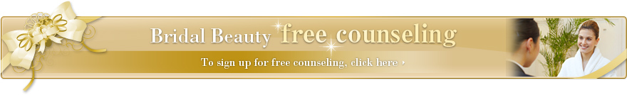 Bridal Beauty free counseling To sign up for free counseling, click here