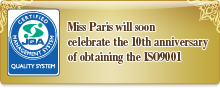 Miss Paris will soon celebrate the 10th anniversary of obtaining the ISO9001